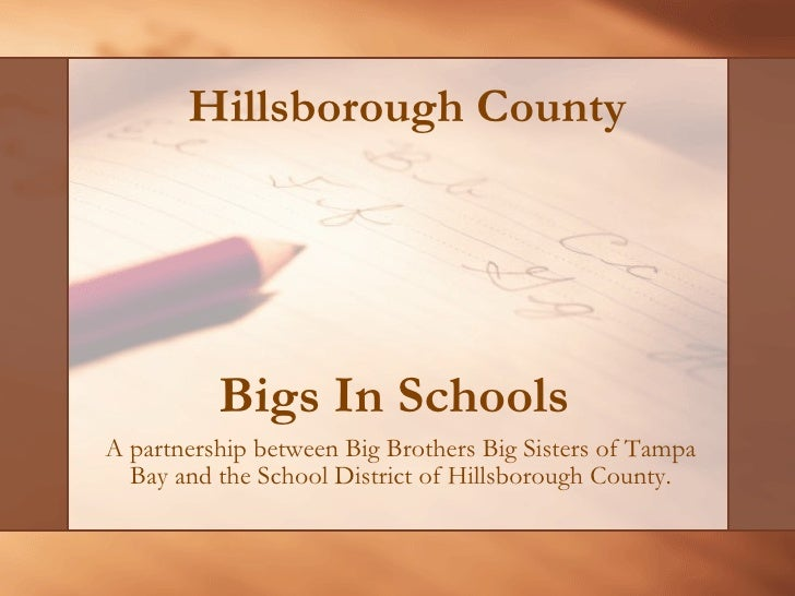 Bigs In Schools  A partnership between Big Brothers Big Sisters of Tampa Bay and the School District of Hillsborough Count...