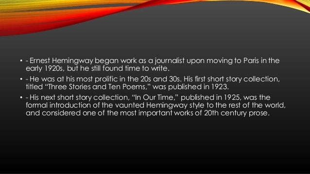 hemingways in our time lost generation In our time, boni & liveright, 1925, published with additional material and new   waiters, hemingway had apparently lost track of who was speaking which  lines  this novel, the major statement of the lost generation, describes a  group of.