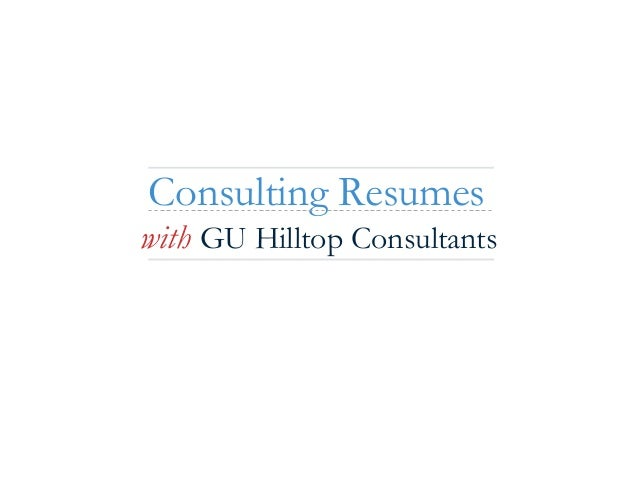 Consulting Resumes with GU Hilltop Consultants