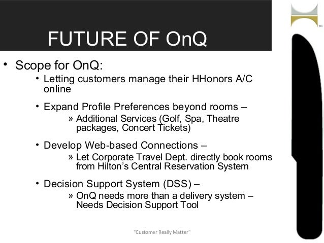 Hilton Onq System