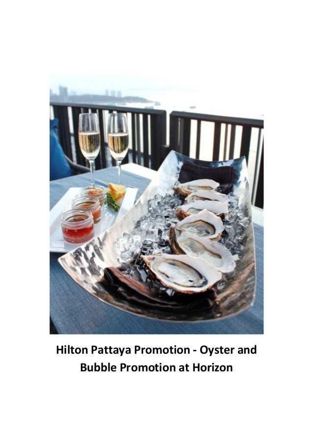Hilton Pattaya Promotion - Oyster and Bubble Promotion at Horizon