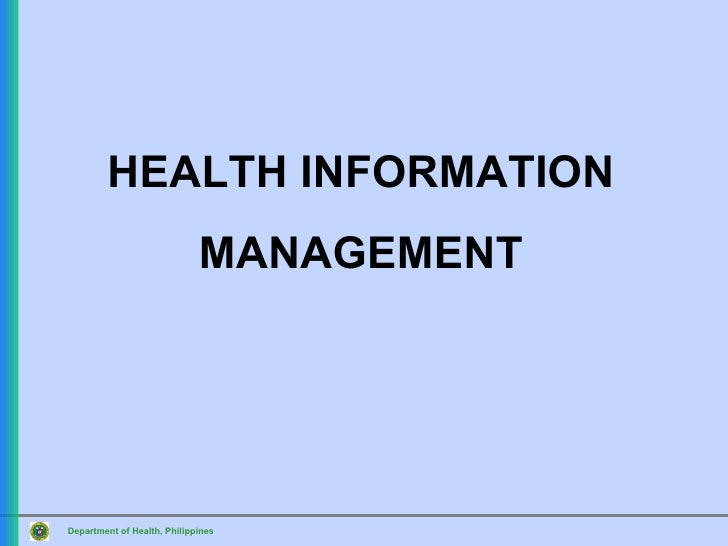 HEALTH INFORMATION                             MANAGEMENTDepartment of Health, Philippines