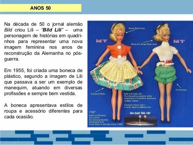 """ANOS 50  Na década de 50 o jornal alemão  Bild criou Lili – """"Bild Lili"""" – uma  personagem de histórias em quadri-nhos  par..."""