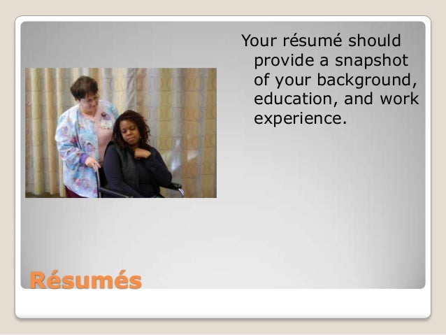 Your résumé should           provide a snapshot           of your background,           education, and work           expe...
