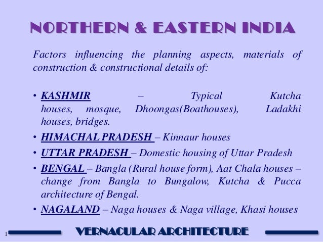 NORTHERN & EASTERN INDIA    Factors influencing the planning aspects, materials of    construction & constructional detail...