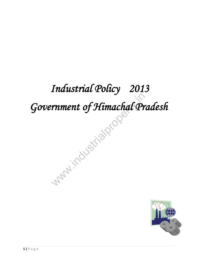 er ty .in  Industrial Policy 2013  w  w  w  .in  du st ria lp  ro p  Government of Himachal Pradesh  1|Page