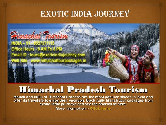 Himachal Pradesh TourismManali and Kullu of Himachal Pradesh are the most popular places in India andoffer its travelers t...
