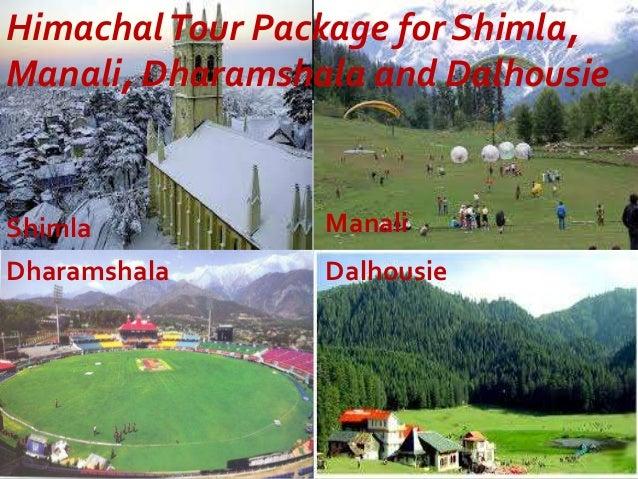 HimachalTour Package for Shimla, Manali, Dharamshala and Dalhousie Shimla Manali Dharamshala Dalhousie