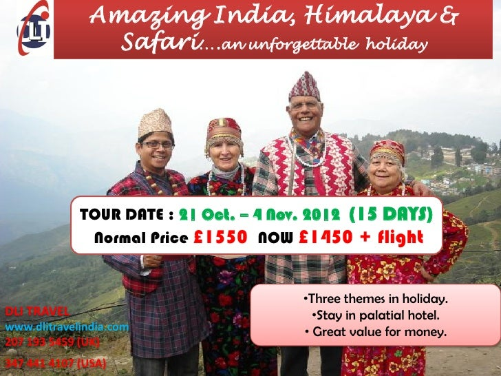 Amazing India, Himalaya &                Safari….an unforgettable holiday             TOUR DATE : 21 Oct. – 4 Nov. 2012 (1...
