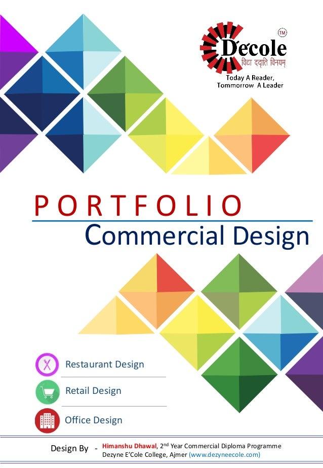 himanshu dhawal commercial design portfolio commercial design restaurant design retail design office design p o r t f o l i o himanshu dhawal 2nd year commercial dip