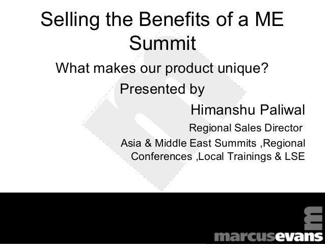 Selling the Benefits of a ME                 Summit       What makes our product unique?               Presented by       ...