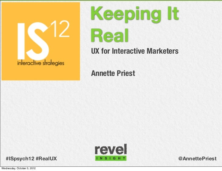 Keeping It                             Real                             UX for Interactive Marketers                      ...