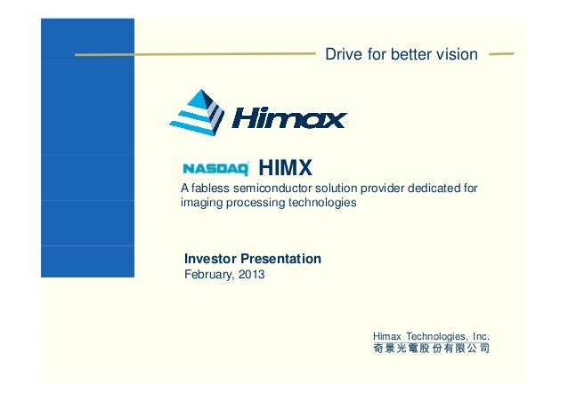 Drive for better vision              HIMXA fabless semiconductor solution provider dedicated forimaging processing technol...