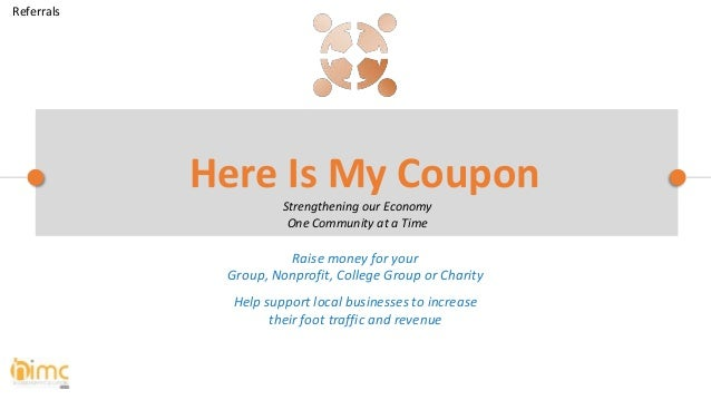 Raise money for your Group, Nonprofit, College Group or Charity Help support local businesses to increase their foot traff...