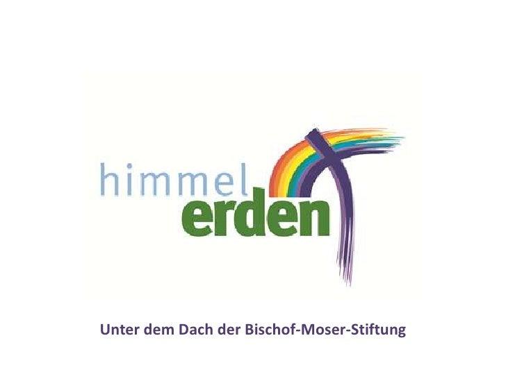 Unter dem Dach der Bischof-Moser-Stiftung