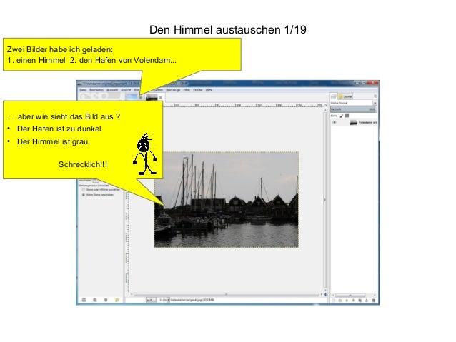 Den Himmel austauschen 1/19 Zwei Bilder habe ich geladen: 1. einen Himmel 2. den Hafen von Volendam...  … aber wie sieht d...