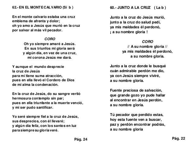 62.- EN EL MONTECALVARIO (Si b ) En el monte calvario estaba una cruz emblema de afrenta y dolor; oh yo amo a Jesús que mu...