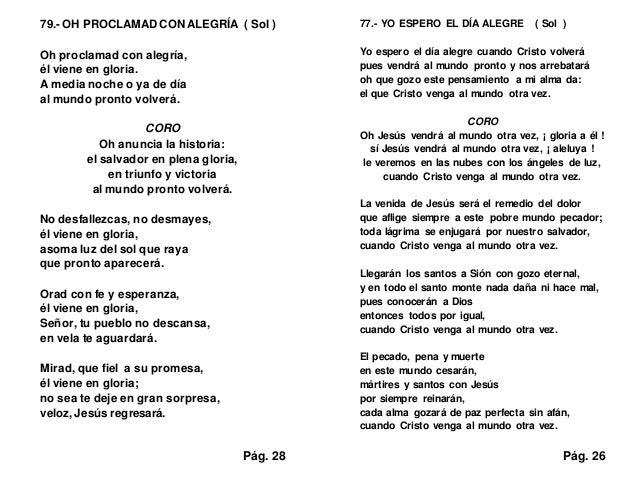 79.- OH PROCLAMAD CON ALEGRÍA ( Sol ) Oh proclamad con alegría, él viene en gloria. A media noche o ya de día al mundo pro...
