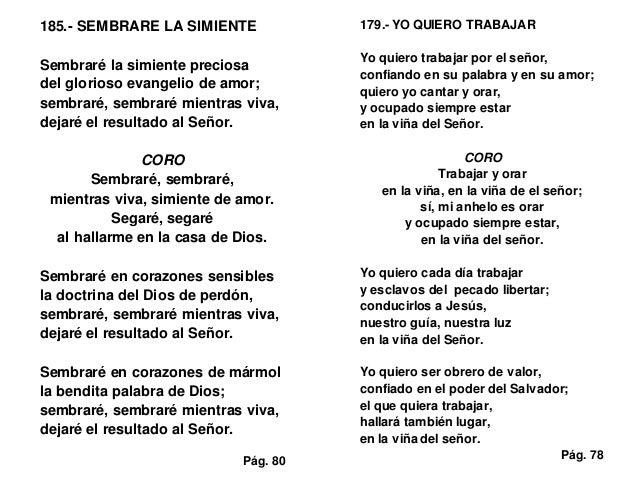 185.- SEMBRARE LA SIMIENTE Sembraré la simiente preciosa del glorioso evangelio de amor; sembraré, sembraré mientras viva,...