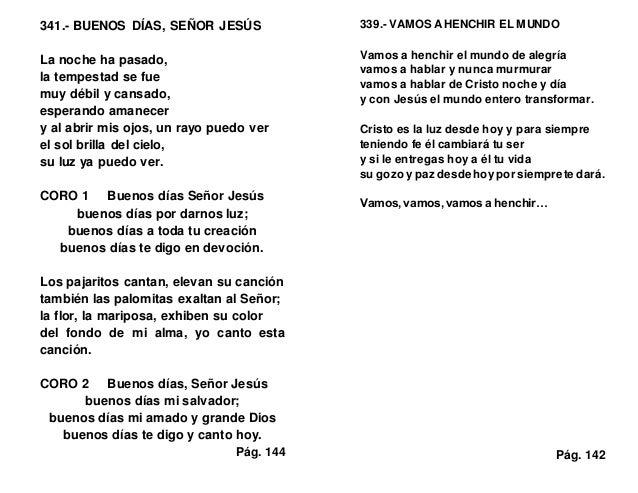 341.- BUENOS DÍAS, SEÑOR JESÚS La noche ha pasado, la tempestad se fue muy débil y cansado, esperando amanecer y al abrir ...