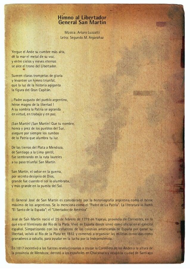 Himno al Libertador General San Martín Música: Arturo Luzzatti Letra: Segundo M. Argarañaz  Yergue el Ande su cumbre más a...