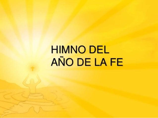 HIMNO DELAÑO DE LA FE