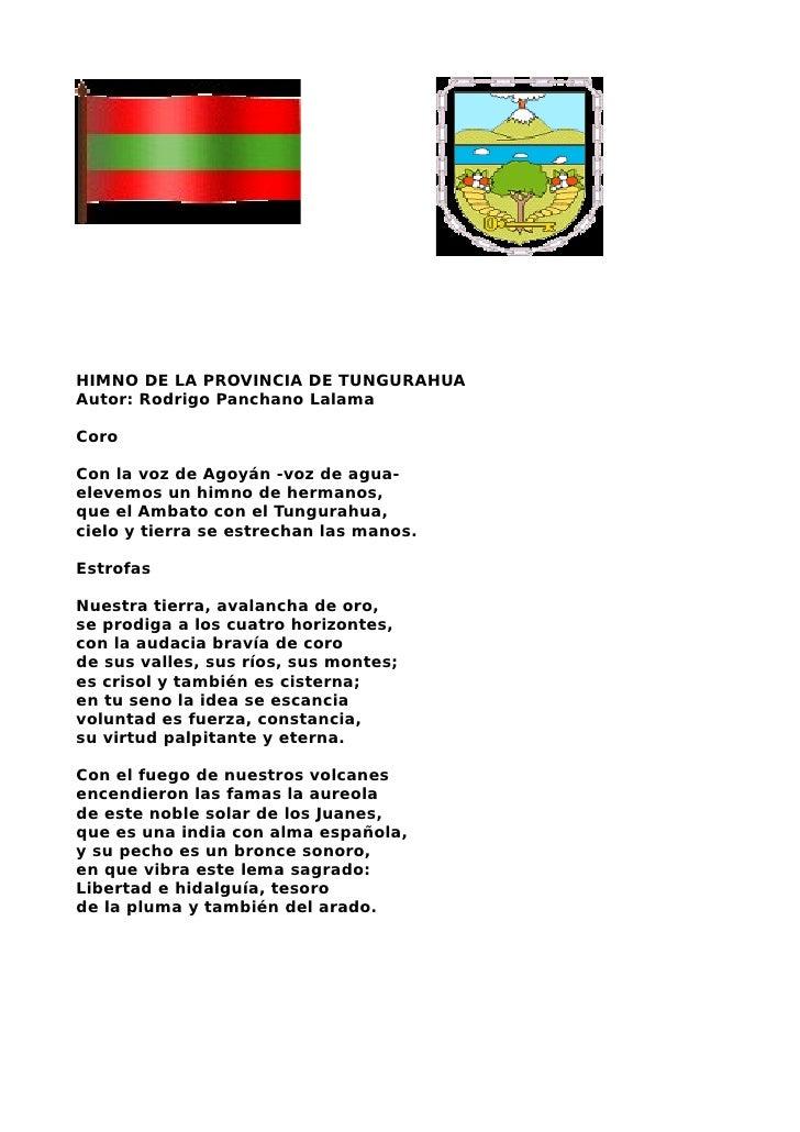 HIMNO DE LA PROVINCIA DE TUNGURAHUA Autor: Rodrigo Panchano Lalama  Coro  Con la voz de Agoyán -voz de agua- elevemos un h...