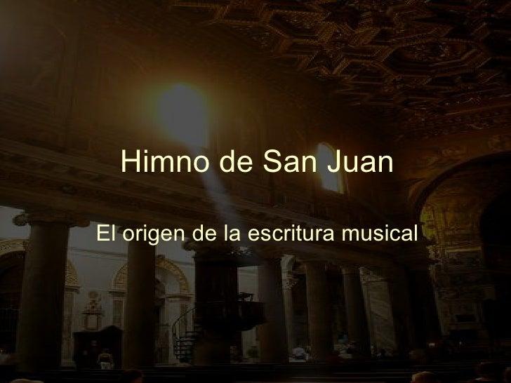 Himno de San Juan El origen de la escritura musical