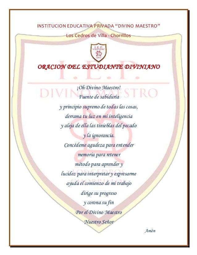 """INSTITUCION EDUCATIVA PRIVADA """"DIVINO MAESTRO"""" Los Cedros de Villa - Chorrillos ORACION DEL ESTUDIANTE DIVINIANO ¡Oh Divin..."""