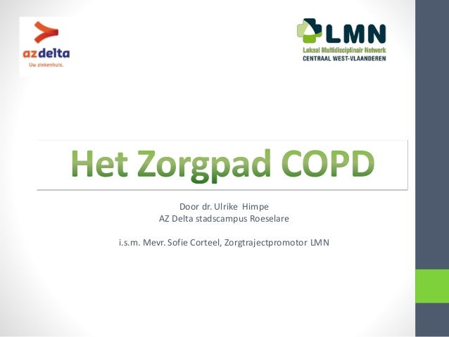 Door dr. Ulrike Himpe AZ Delta stadscampus Roeselare i.s.m. Mevr. Sofie Corteel, Zorgtrajectpromotor LMN