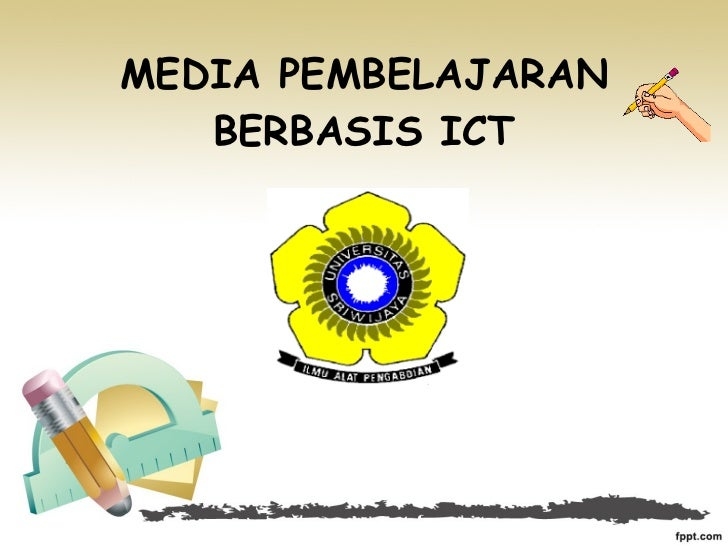 MEDIA PEMBELAJARAN BERBASIS ICT