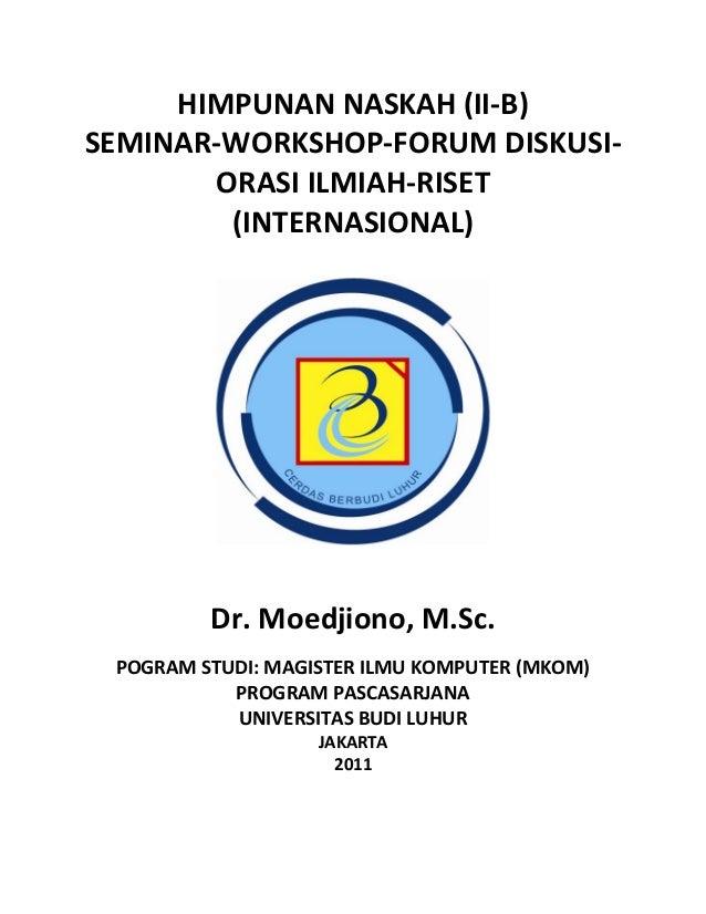 HIMPUNAN NASKAH (II-B)SEMINAR-WORKSHOP-FORUM DISKUSI-ORASI ILMIAH-RISET(INTERNASIONAL)Dr. Moedjiono, M.Sc.POGRAM STUDI: MA...