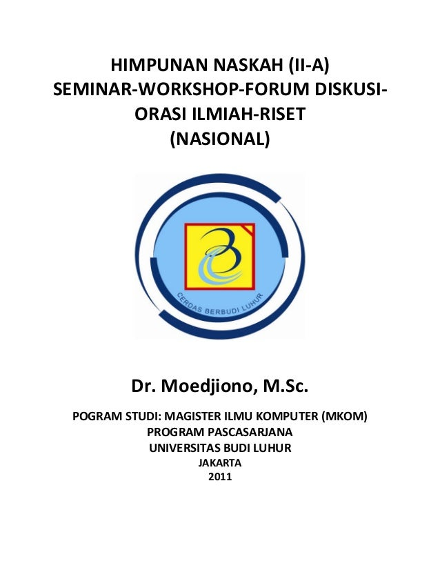 HIMPUNAN NASKAH (II-A)SEMINAR-WORKSHOP-FORUM DISKUSI-ORASI ILMIAH-RISET(NASIONAL)Dr. Moedjiono, M.Sc.POGRAM STUDI: MAGISTE...