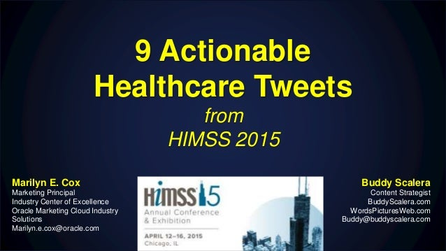 9 Actionable Healthcare Tweets from HIMSS 2015 Buddy Scalera Content Strategist BuddyScalera.com WordsPicturesWeb.com Budd...