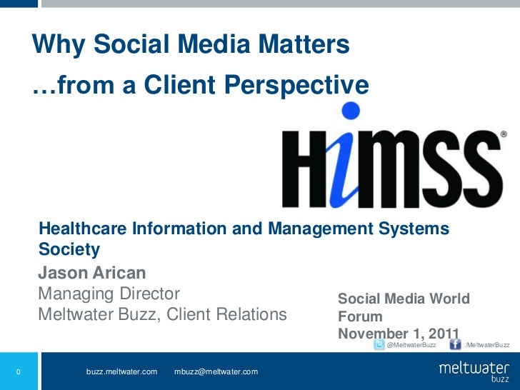 Why Social Media Matters    …from a Client Perspective    Healthcare Information and Management Systems    Society    Jaso...