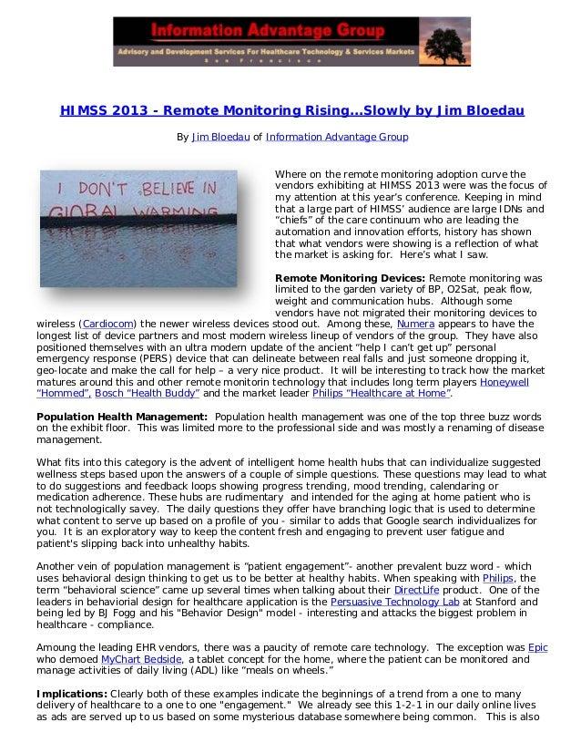 HIMSS 2013 - Remote Monitoring Rising...Slowly by Jim BloedauBy Jim Bloedau of Information Advantage GroupWhere on the rem...