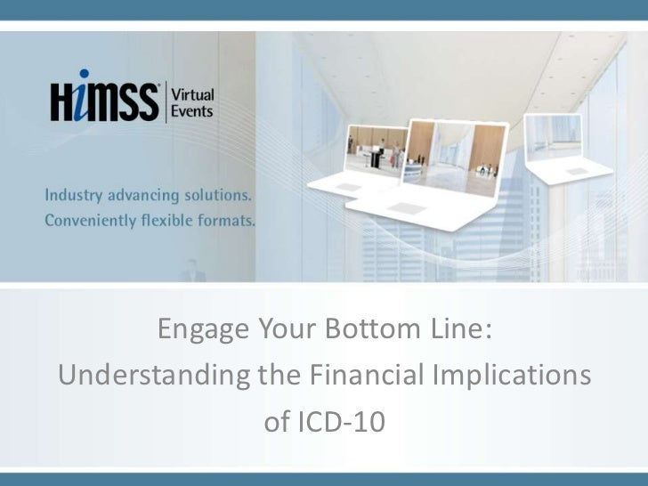 Engage Your Bottom Line:Understanding the Financial Implications               of ICD-10