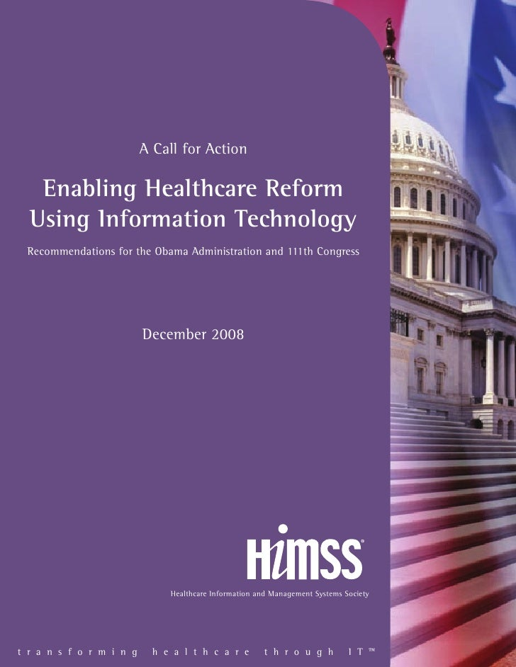 A Call for Action     Enabling Healthcare Reform   Using Information Technology  Recommendations for the Obama Administrat...