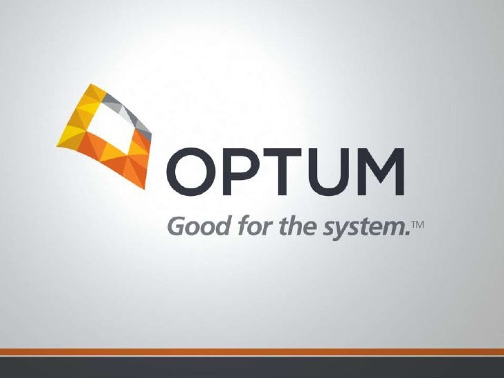 Confidential property of Optum. Do not distribute or reproduce without express permission from Optum.   1                 ...