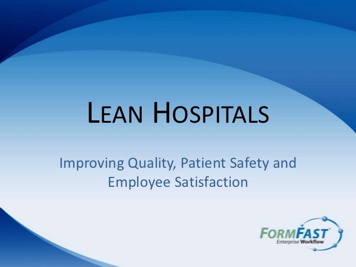 Lean Hospitals<br />Improving Quality, Patient Safety and Employee Satisfaction<br />