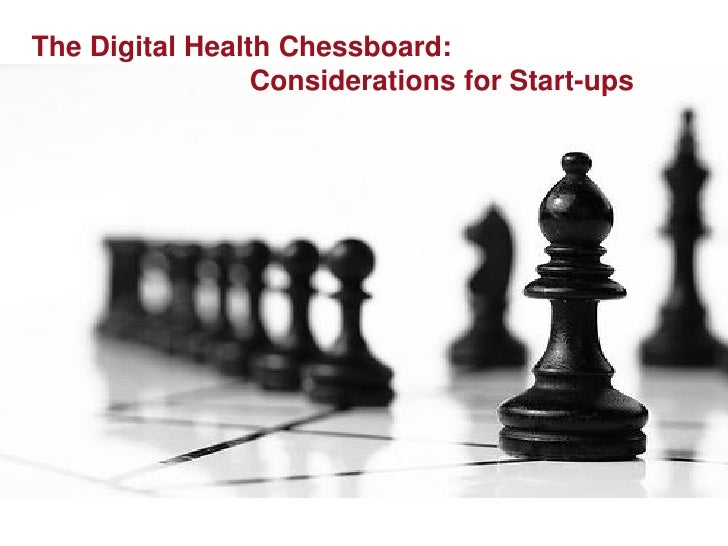 The Digital Health Chessboard:                 Considerations for Start-ups