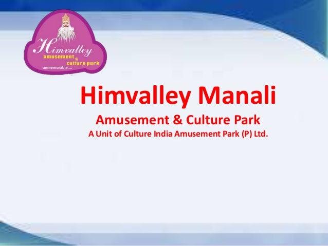 Himvalley ManaliAmusement & Culture ParkA Unit of Culture India Amusement Park (P) Ltd.
