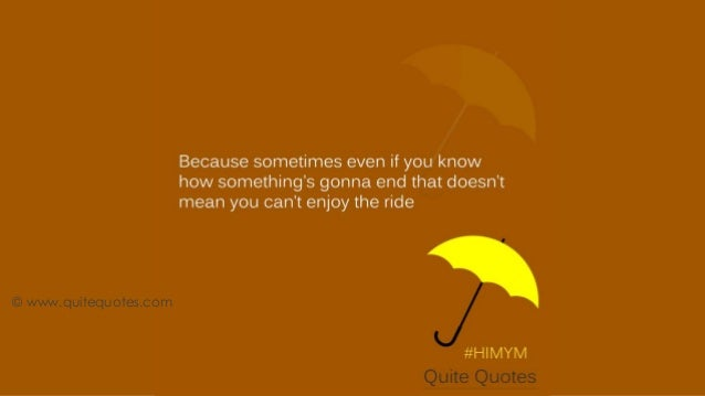Beautiful Quotes From How I Met Your Mother
