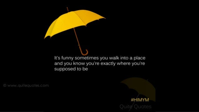 Yellow Umbrella How I Met Your Mother Poster Beautiful Quotes from ...