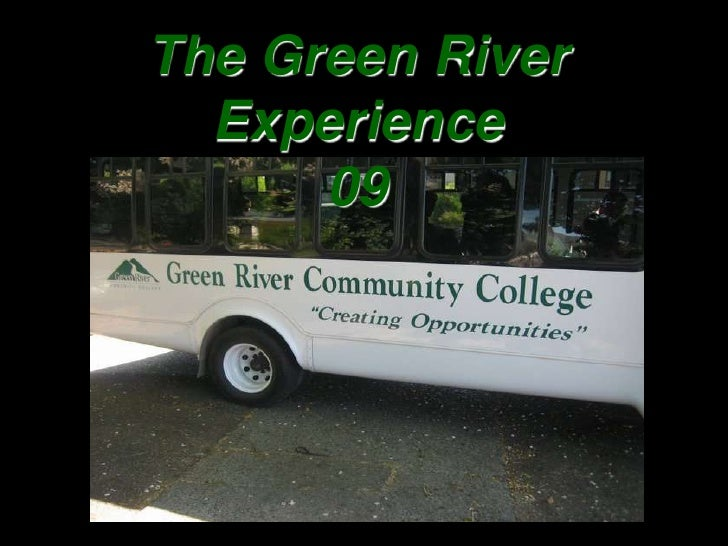 The Green RiverExperience09<br />