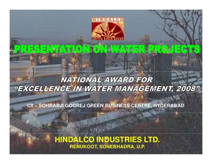 CII – SOHRABJI GODREJ GREEN BUSINESS CENTRE, HYDERABAD              HINDALCO INDUSTRIES LTD.               RENUKOOT, SONEB...