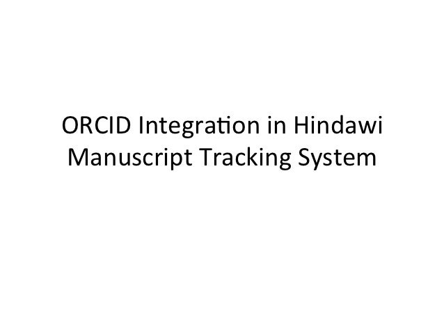ORCID Integra-on in Hindawi Manuscript Tracking System