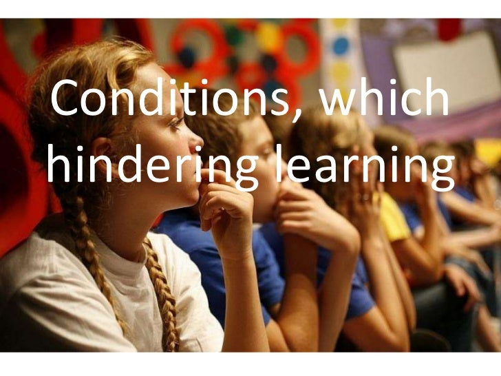Conditions, whichhindering learning