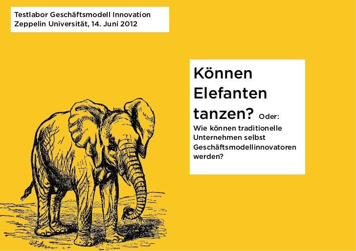 Testlabor Geschäftsmodell InnovationZeppelin Universität, 14. Juni 2012                                       Können      ...