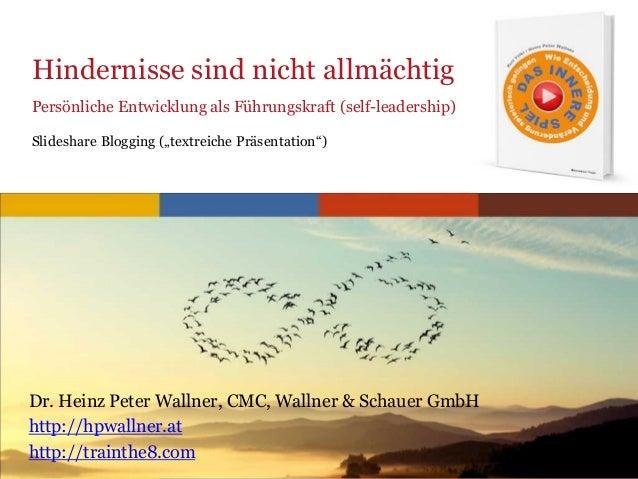 www.trainthe8.com Hindernisse sind nicht allmächtig Persönliche Entwicklung als Führungskraft (self-leadership) Slideshare...